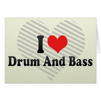 I Love Drum And Bass Card