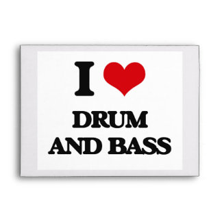 I Love DRUM AND BASS Envelope