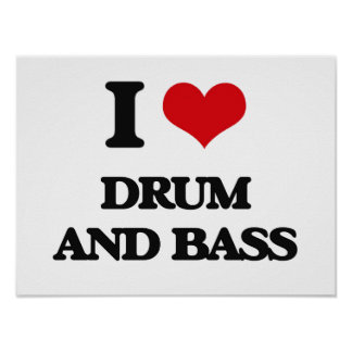 I Love DRUM AND BASS Poster