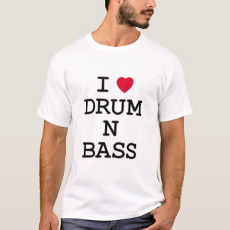 i love drum n bass T-Shirt
