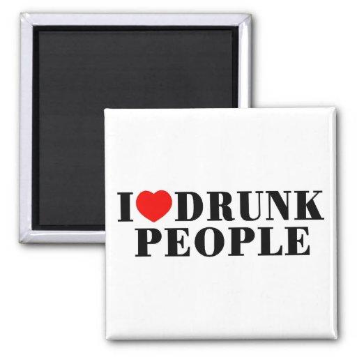 I Love Drunk People Refrigerator Magnets