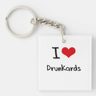 I Love Drunkards Double-Sided Square Acrylic Keychain