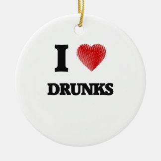 I love Drunks Ceramic Ornament