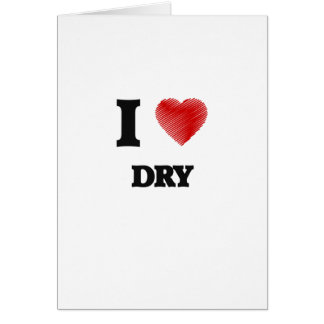 I love Dry Card