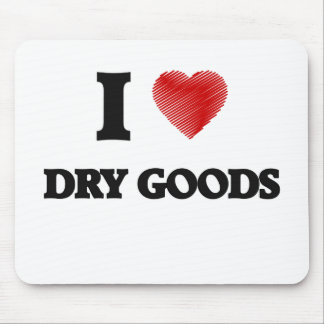 I love Dry Goods Mouse Pad