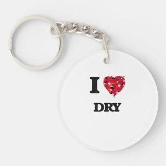 I love Dry Single-Sided Round Acrylic Keychain