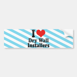 I Love Dry Wall Installers Bumper Stickers