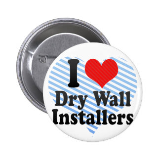 I Love Dry Wall Installers Pin