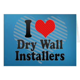 I Love Dry Wall Installers Cards