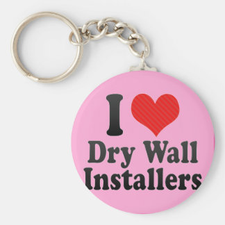 I Love Dry Wall Installers Key Chains