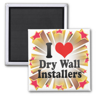 I Love Dry Wall Installers Refrigerator Magnets