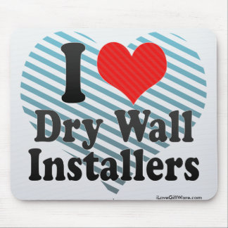 I Love Dry Wall Installers Mousepad