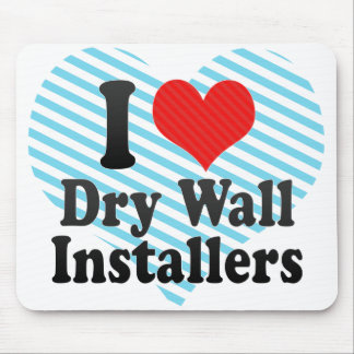 I Love Dry Wall Installers Mousepads