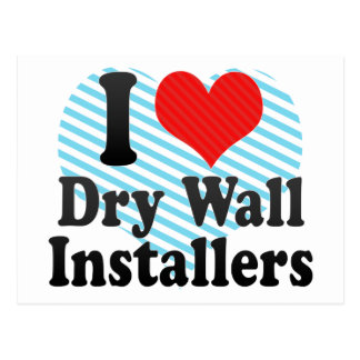 I Love Dry Wall Installers Post Card