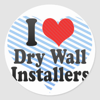 I Love Dry Wall Installers Round Stickers