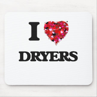 I love Dryers Mouse Pad