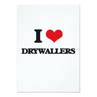 I love Drywallers 5x7 Paper Invitation Card