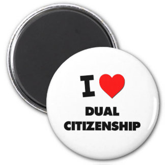 I Love Dual Citizenship 2 Inch Round Magnet