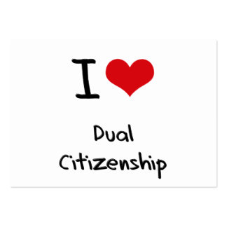 I Love Dual Citizenship Large Business Cards (Pack Of 100)