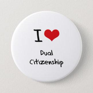 I Love Dual Citizenship Button