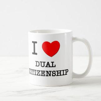I Love Dual Citizenship Classic White Coffee Mug