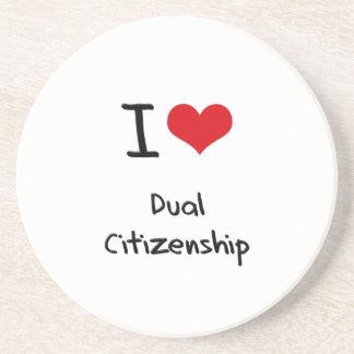 I Love Dual Citizenship Drink Coaster