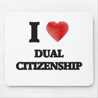 I love Dual Citizenship Mouse Pad
