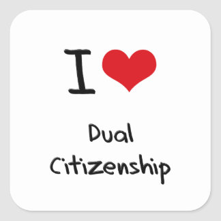 I Love Dual Citizenship Square Stickers