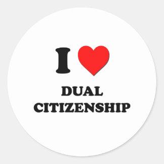 I Love Dual Citizenship Round Stickers