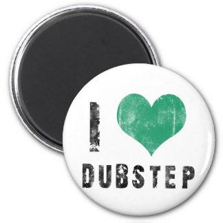 I Love Dubstep 2 Inch Round Magnet