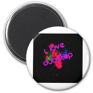 i-love-dubstep 2 inch round magnet