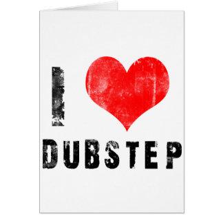 I Love Dubstep Card
