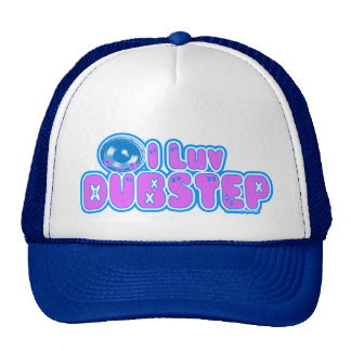I love DUBSTEP hat