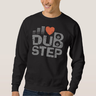I Love Dubstep Pullover Sweatshirts