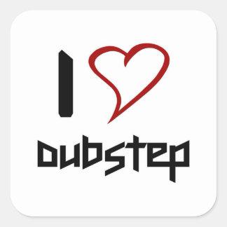I Love Dubstep Square Sticker