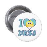I Love ducks Pins