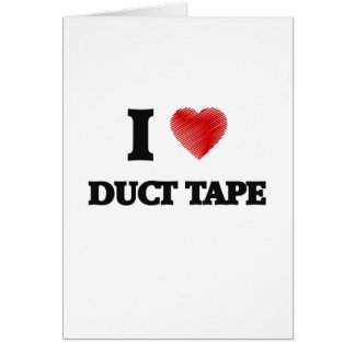 I love Duct Tape Card