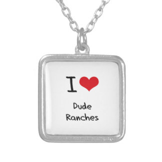 I Love Dude Ranches Necklace