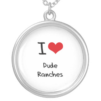 I Love Dude Ranches Pendants