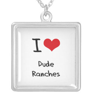 I Love Dude Ranches Necklaces
