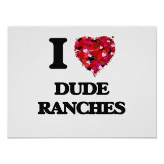 I love Dude Ranches Poster