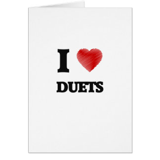 I love Duets Card