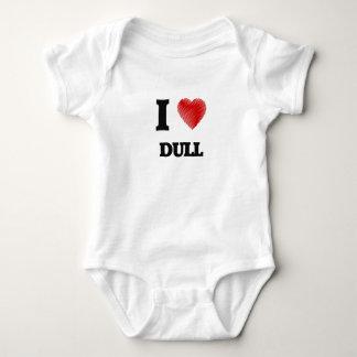I love Dull Baby Bodysuit