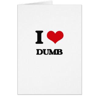 I love Dumb Card