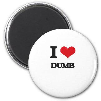 I love Dumb Fridge Magnets