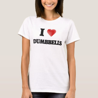 I love Dumbbells T-Shirt