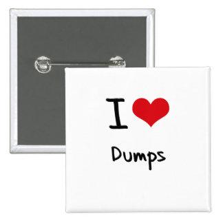 I Love Dumps Pinback Button