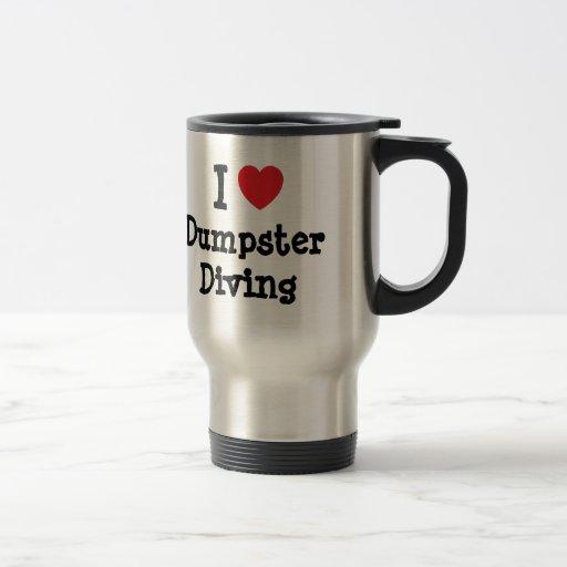 I love Dumpster Diving heart custom personalized 15 Oz Stainless Steel Travel Mug