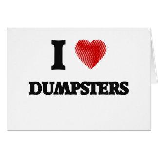 I love Dumpsters Card