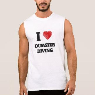 I love Dumster Diving Sleeveless Shirt